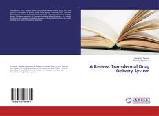 Bookcover of A Review: Transdermal Drug Delivery System