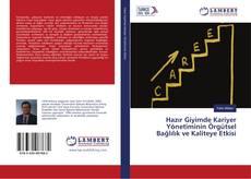 Bookcover of Hazır Giyimde Kariyer Yönetiminin Örgütsel Bağlılık ve Kaliteye Etkisi