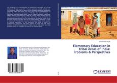 Bookcover of Elementary Education in Tribal Areas of India: Problems & Perspectives
