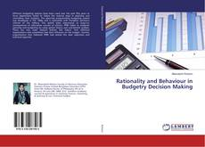 Bookcover of Rationality and Behaviour in Budgetry Decision Making