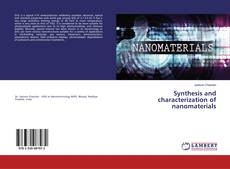 Bookcover of Synthesis and characterization of nanomaterials