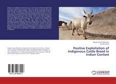 Обложка Positive Exploitation of Indigenous Cattle Breed in Indian Context