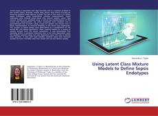 Bookcover of Using Latent Class Mixture Models to Define Sepsis Endotypes