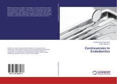 Обложка Controversies In Endodontics