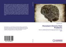 Bookcover of Persistent Chronic Pain Problems