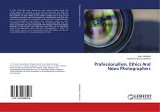 Copertina di Professionalism, Ethics And News Photographers