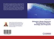 Bookcover of Ethiopia's Water Resource Development Policy, Strategy and Programs