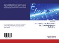 Bookcover of The Centennial Recurrence of Einstein's General Relativity