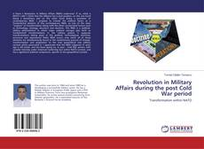 Couverture de Revolution in Military Affairs during the post Cold War period