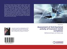 Borítókép a  Assessment of Anti-bacterial activity of transient metal complexes - hoz