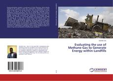 Couverture de Evaluating the use of Methane Gas to Generate Energy within Landfills