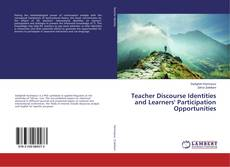 Bookcover of Teacher Discourse Identities and Learners' Participation Opportunities