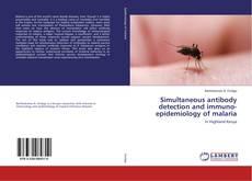 Portada del libro de Simultaneous antibody detection and immuno-epidemiology of malaria