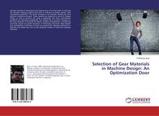 Bookcover of Selection of Gear Materials in Machine Design: An Optimization Door