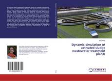 Bookcover of Dynamic simulation of activated sludge wastewater treatment plants