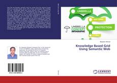 Bookcover of Knowledge Based Grid Using Semantic Web