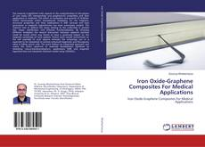 Portada del libro de Iron Oxide-Graphene Composites For Medical Applications