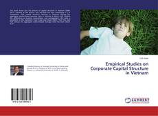 Bookcover of Empirical Studies on Corporate Capital Structure in Vietnam