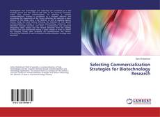 Bookcover of Selecting Commercialization Strategies for Biotechnology Research
