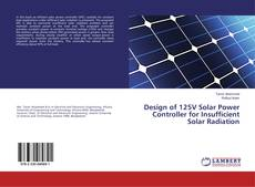 Bookcover of Design of 125V Solar Power Controller for Insufficient Solar Radiation