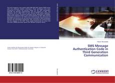 Bookcover of SMS Message Authentication Code in Third Generation Communication