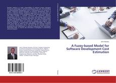 Bookcover of A Fuzzy-based Model for Software Development Cost Estimation