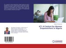 Bookcover of ICT: A Catalyst for Women Empowerment in Nigeria