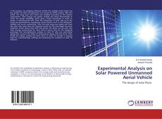 Copertina di Experimental Analysis on Solar Powered Unmanned Aerial Vehicle