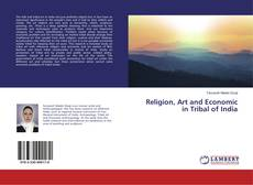Bookcover of Religion, Art and Economic in Tribal of India