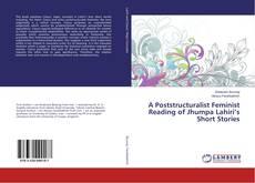 Portada del libro de A Poststructuralist Feminist Reading of Jhumpa Lahiri's Short Stories