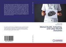 Portada del libro de Mental Health, Schooling, and Labor Market Outcomes