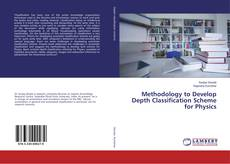 Bookcover of Methodology to Develop Depth Classification Scheme for Physics