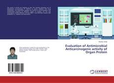 Portada del libro de Evaluation of Antimicrobial Anticarcinogenic activity of Organ Protein