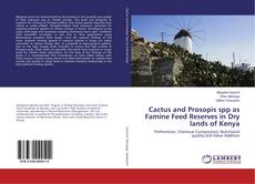 Bookcover of Cactus and Prosopis spp as Famine Feed Reserves in Dry lands of Kenya