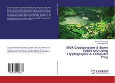 Copertina di MOR Cryptosystem & Some Public Key Using Cryptographic & Computer Prog