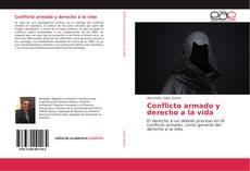 Portada del libro de Conflicto armado y derecho a la vida