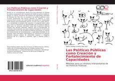Couverture de Las Políticas Públicas como Creación y Fortalecimiento de Capacidades