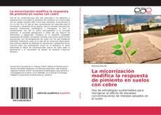 Portada del libro de La micorrización modifica la respuesta de pimiento en suelos con cobre