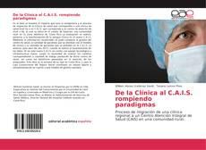 Bookcover of De la Clínica al C.A.I.S. rompiendo paradigmas
