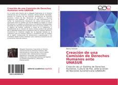 Bookcover of Creación de una Comisión de Derechos Humanos ante UNASUR