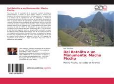 Portada del libro de Del Batolito a un Monumento: Machu Picchu