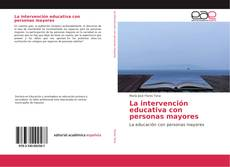 Bookcover of La intervención educativa con personas mayores
