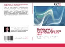 Portada del libro de Ciudadanías en transición y pluralismo jurídico para el buen vivir