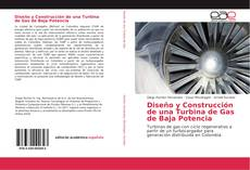 Portada del libro de Diseño y Construcción de una Turbina de Gas de Baja Potencia