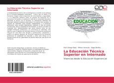 Bookcover of La Educación Técnica Superior en Internado