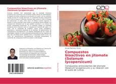 Compuestos bioactivos en jitomate (Solanum lycopersicum)的封面