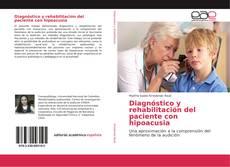 Bookcover of Diagnóstico y rehabilitación del paciente con hipoacusia