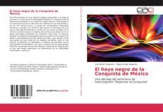 Portada del libro de El hoyo negro de la Conquista de México