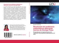 Bookcover of Resolución de problemas matemáticos aplicando teorías de George Polya