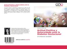 Couverture de Actitud Positiva y Autocuidado ante la Diabetes Gestacional